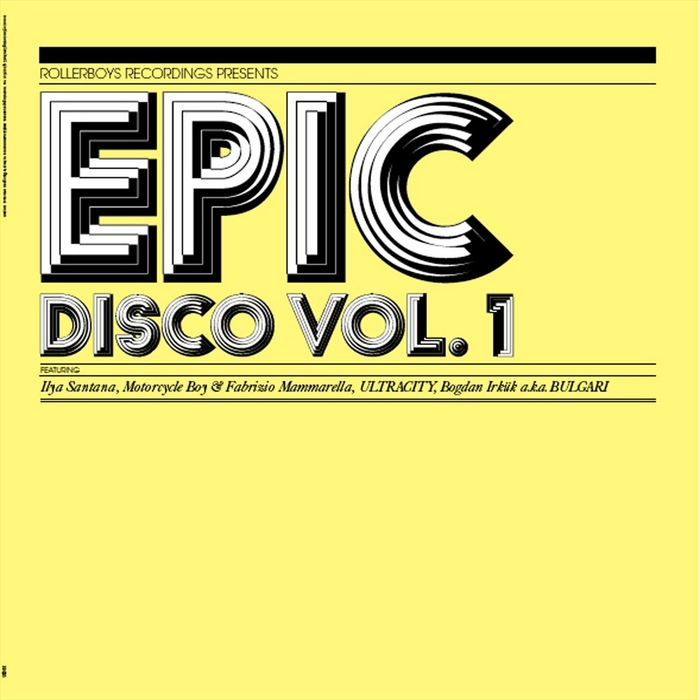 SANTANA, Ilya/MOTORCYCLE BOY/BOGDAN IRKUK aka BULGARI/ULTRACITY - Epic Disco: Vol 1