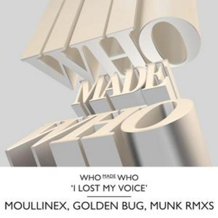 WHO MADE WHO - I Lost My Voice (remixes)