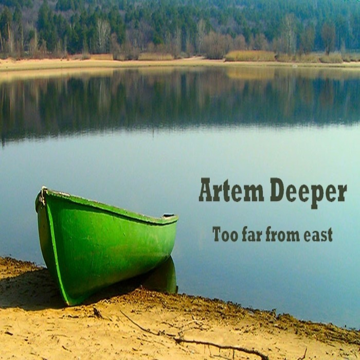 ARTEM DEEPER - Too Far From East