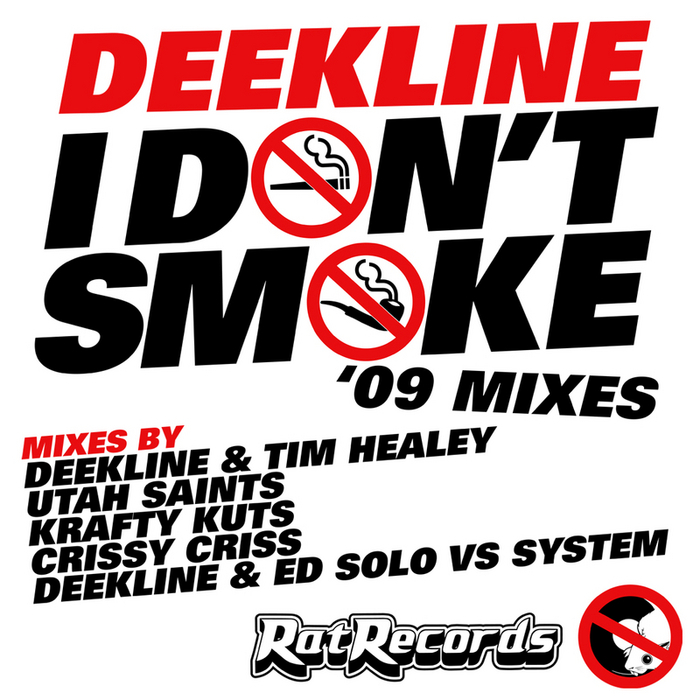 DEEKLINE - I Don't Smoke (09 Remixes)