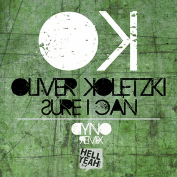 KOLETZKI, Oliver - Sure I Can (Dyno remix)