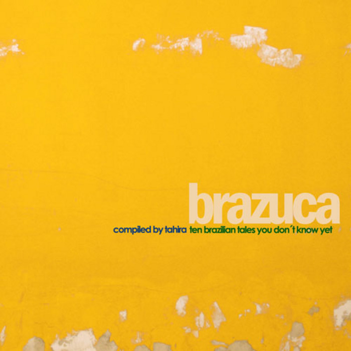 VARIOUS - Brazuca: Ten Brazilian Tales You Don't Know Yet