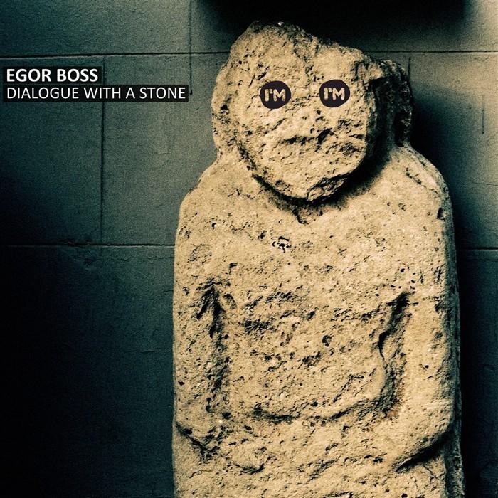BOSS, Egor - Dialogue With A Stone (remixes)