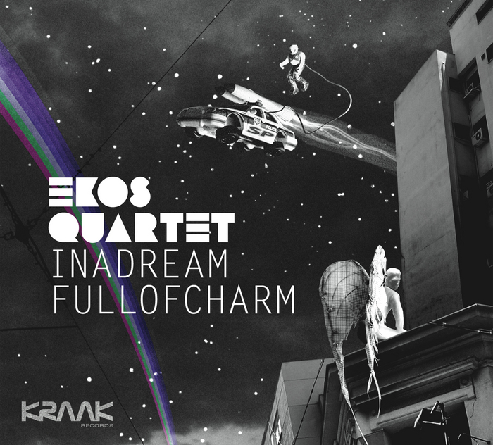 EKOS QUARTET - In A Dream Full Of Charm
