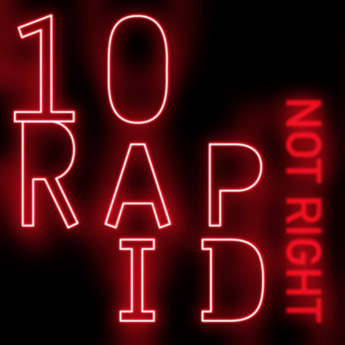 10 RAPID - It's Not Right