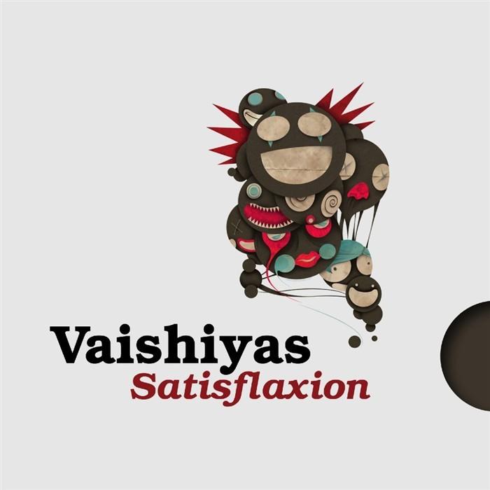 VAISHIYAS - Satisflaxion