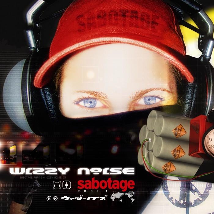 WIZZY NOISE - Sabotage: Part 1