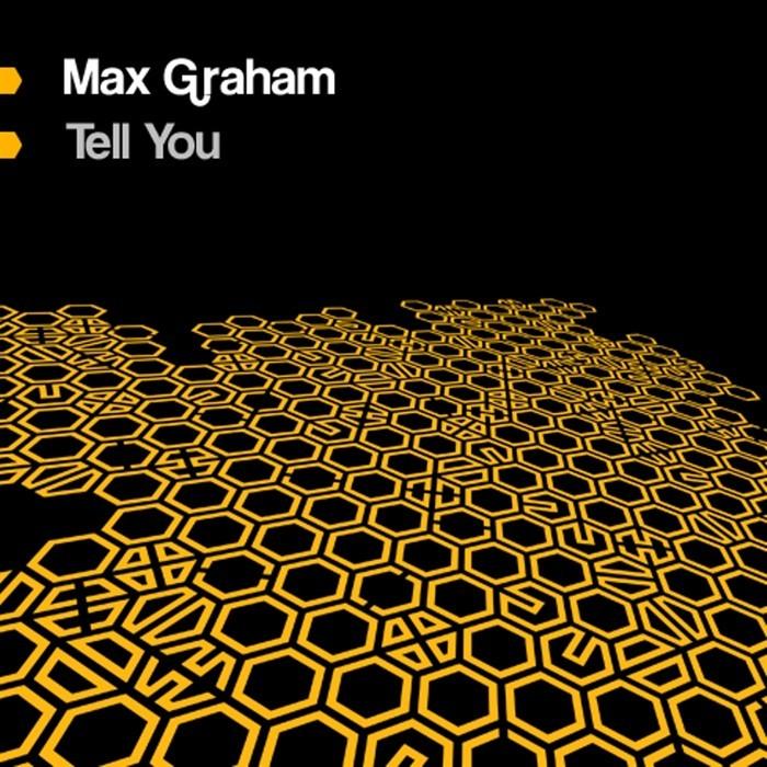 GRAHAM, Max - Tell You