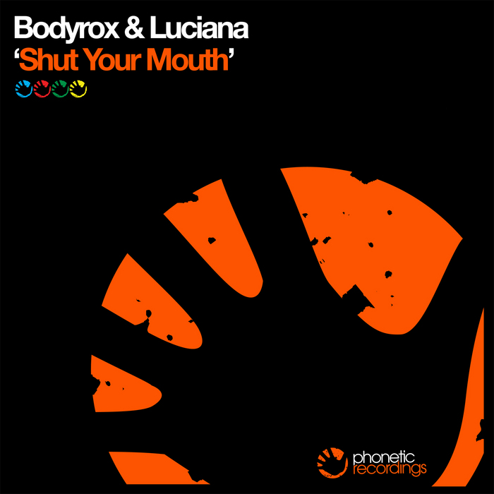 BODYROX/LUCIANA - Shut Your Mouth