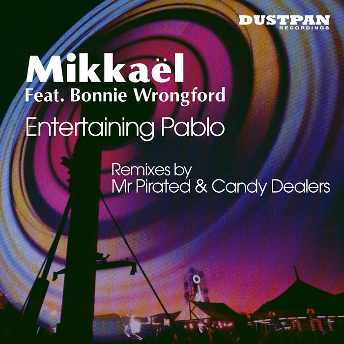 MIKKAEL feat BONNIE WRONGFORD - Entertaining Pablo