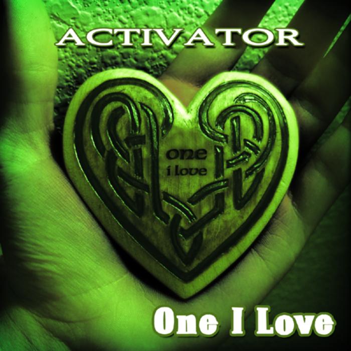 ACTIVATOR - One I Love