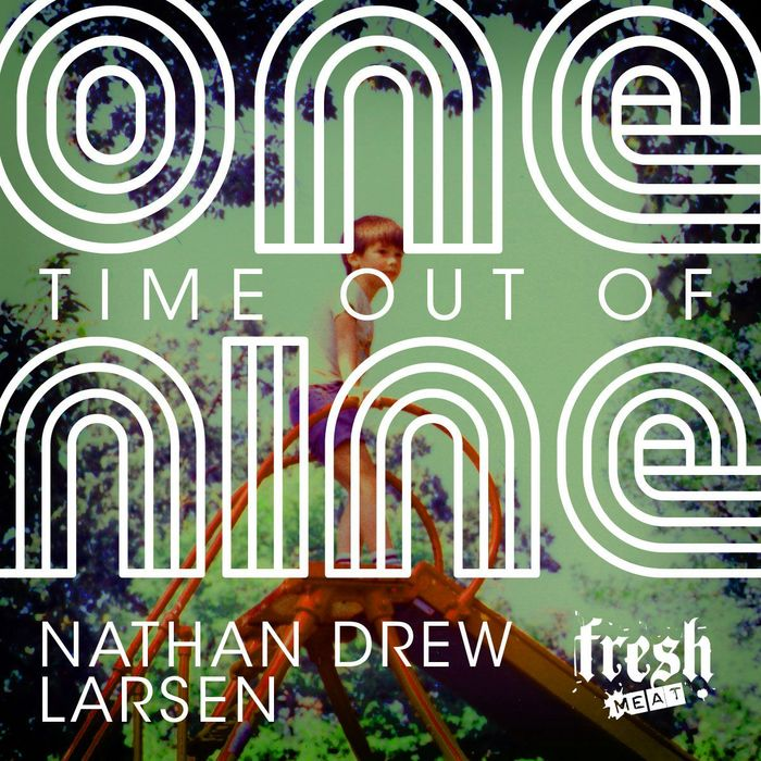 LARSEN, Nathan Drew - One Time Out Of Nine
