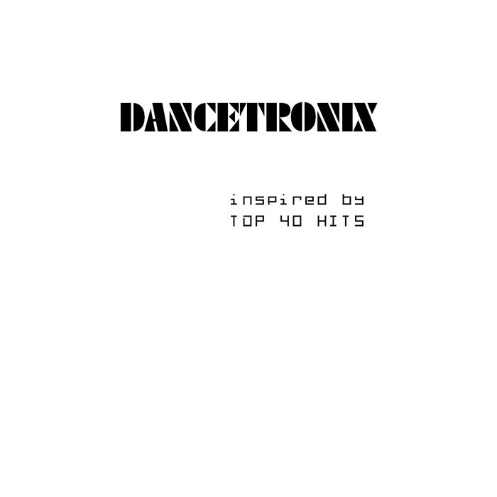 DANCETRONIX - Inspired By Top 40 Hits