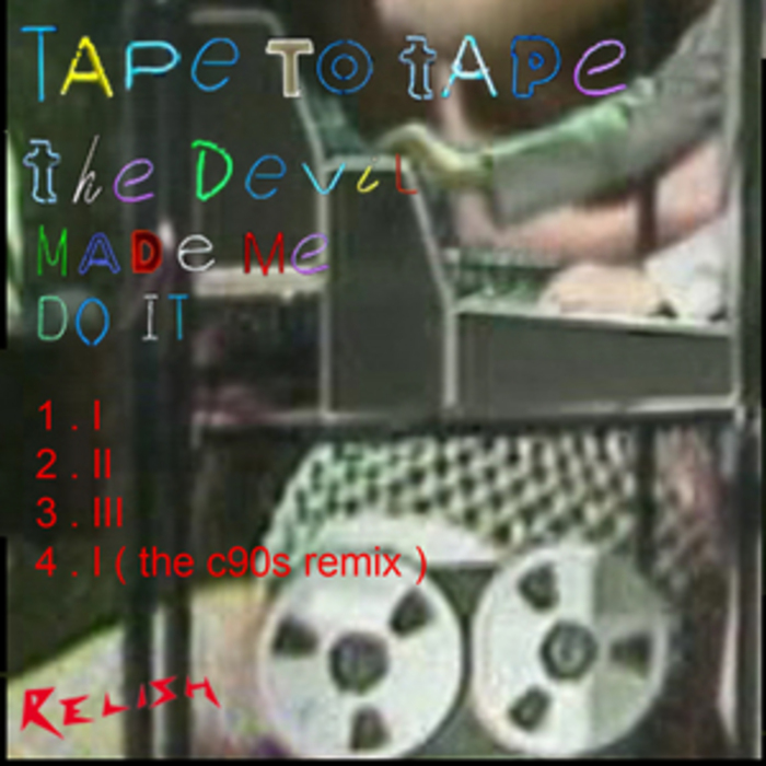 TAPE TO TAPE - The Devil Made Me Do It EP