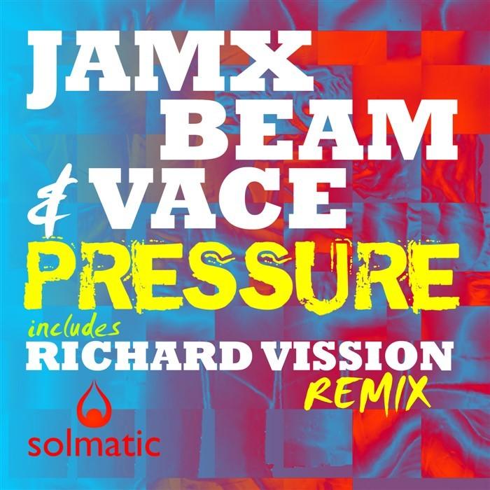JAM X/BEAM/VACE - Pressure