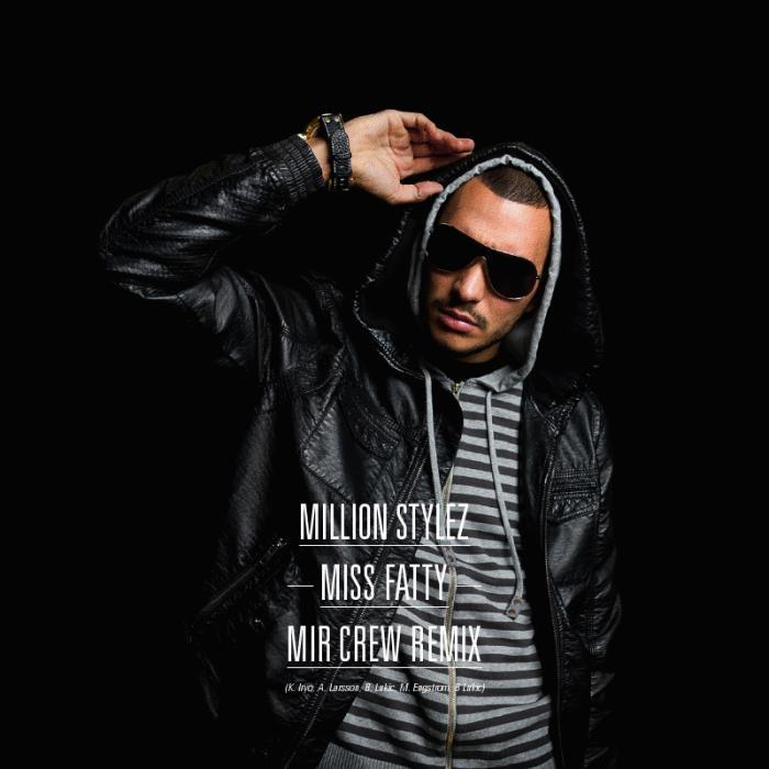MILLION STYLEZ - Miss Fatty (remixes)