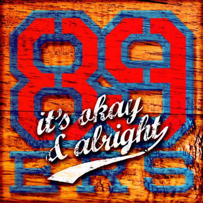 89ers - It's Okay & Alright