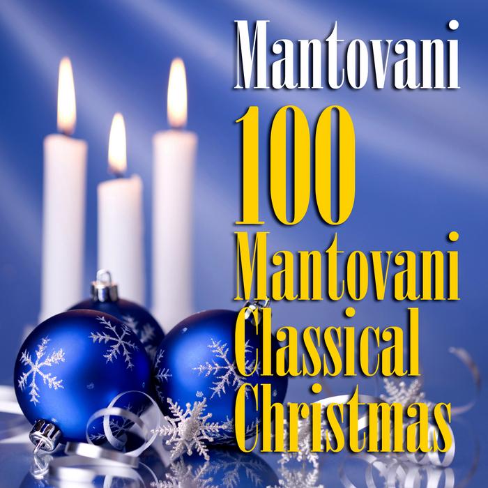 MANTOVANI - 100 Mantovani Classical Christmas