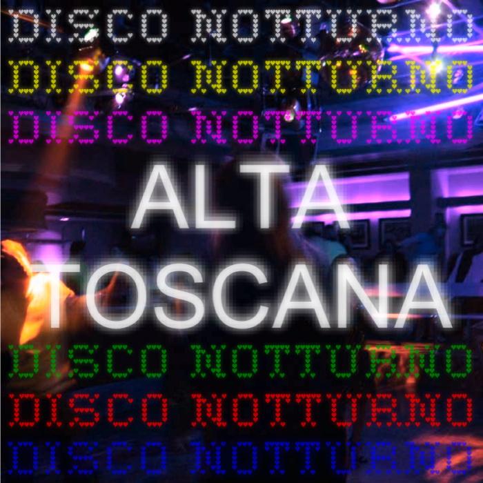 ALTA TOSCANA - Disco Notturno