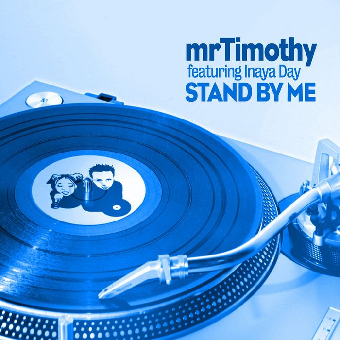 MR TIMOTHY feat INAYA DAY - Stand By Me