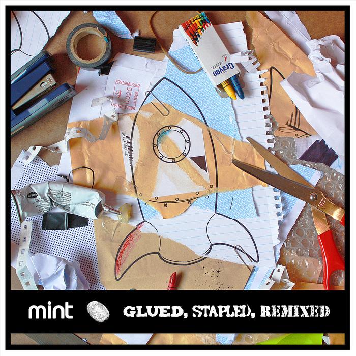 MINT - Glued Stapled Remixed