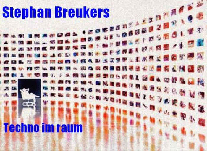 BREUKERS, Stephan - Techno Im Raum