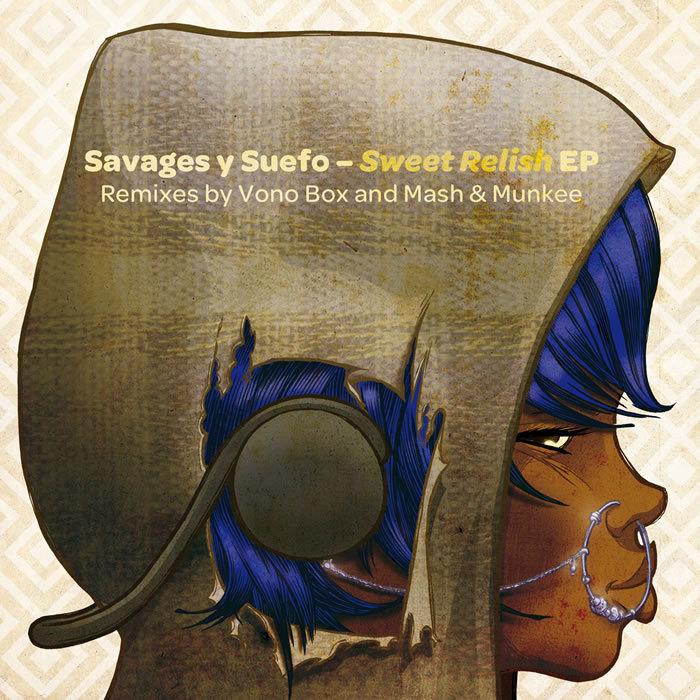 SAVAGES Y SUEFO - Sweet Relish EP