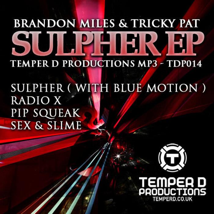 MILES, Brandon/TRICKY PAT - Sulphur EP