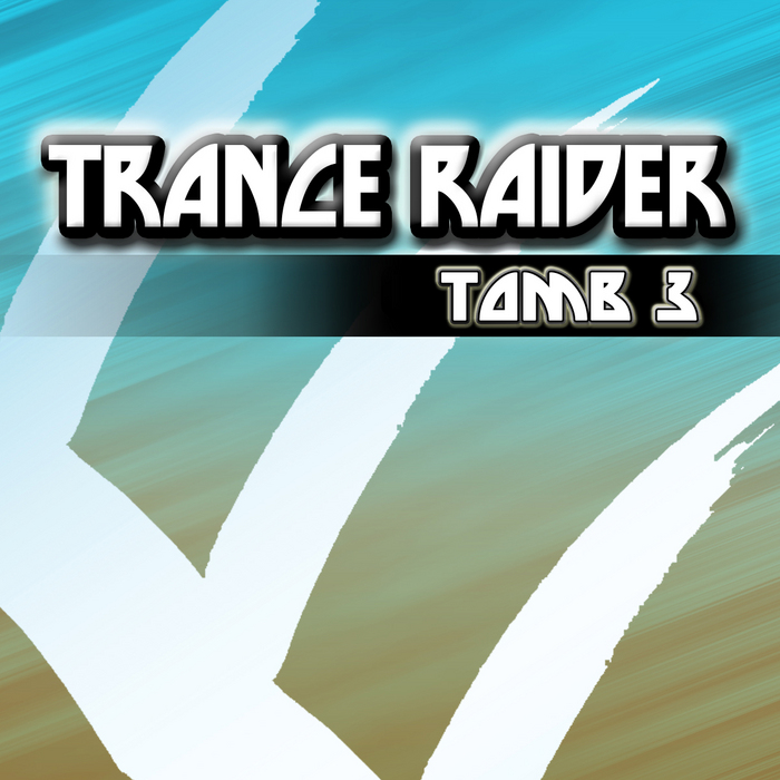 VARIOUS - Trance Raider: Tomb 3