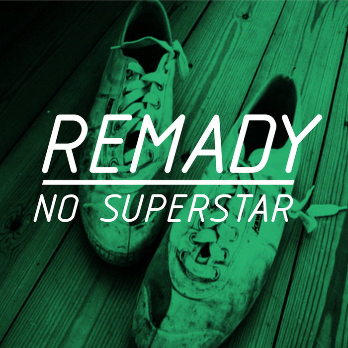 No superstar by remady on mp3, wav, flac, aiff & alac at juno download.