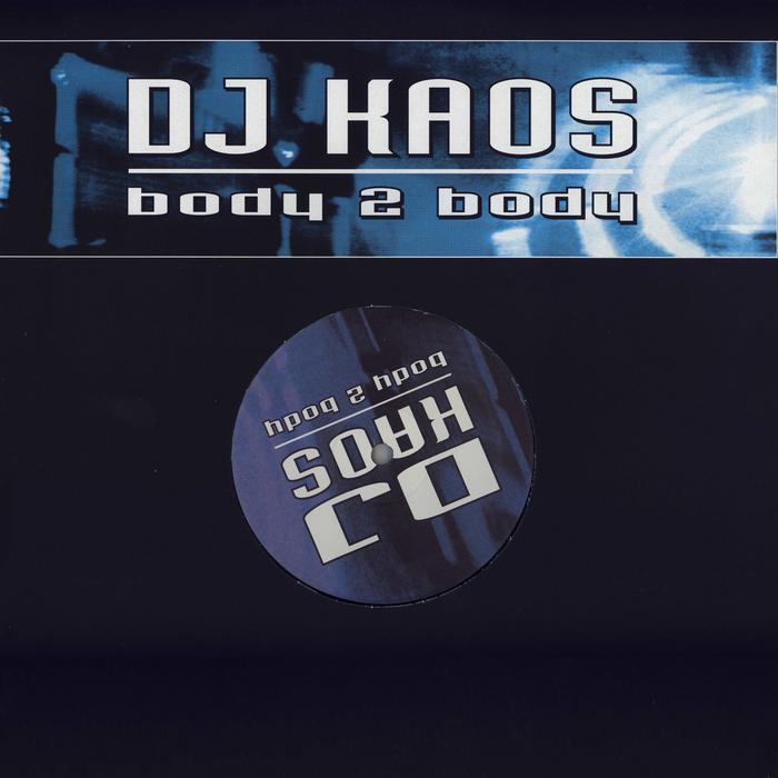 DJ KAOS - Body 2 Body