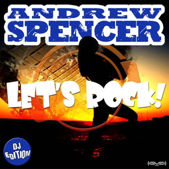 ANDREW SPENCER - Let's Rock (DJ-Edition)