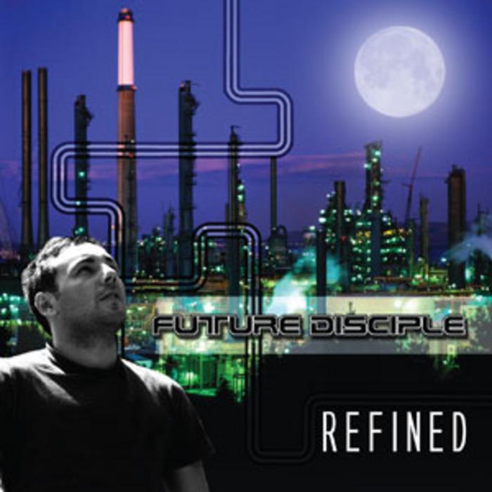 FUTURE DISCIPLE - Refined EP 4