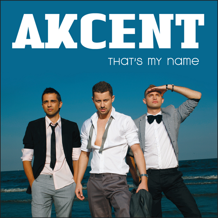 Akcent: that's my name mp3 album | the dj list.