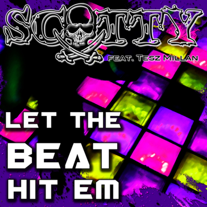 SCOTTY - Let The Beat Hit Em