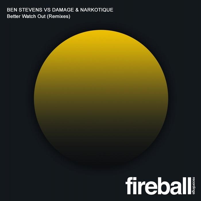 STEVENS, Ben vs DAMAGE & NARKOTIQUE - Better Watch Out (remixes)