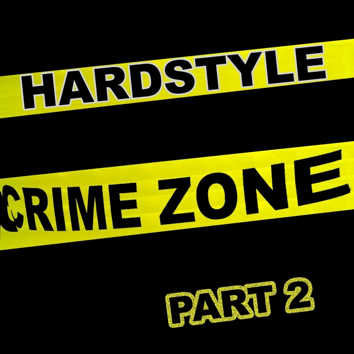 VARIOUS - Hardstyle Crime Zone Part 2