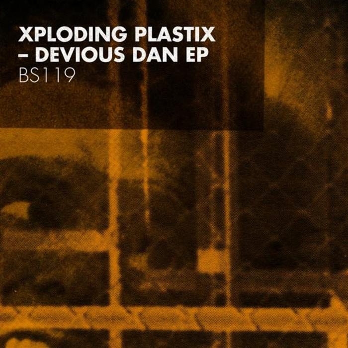 XPLODING PLASTIX - Devious Dan EP