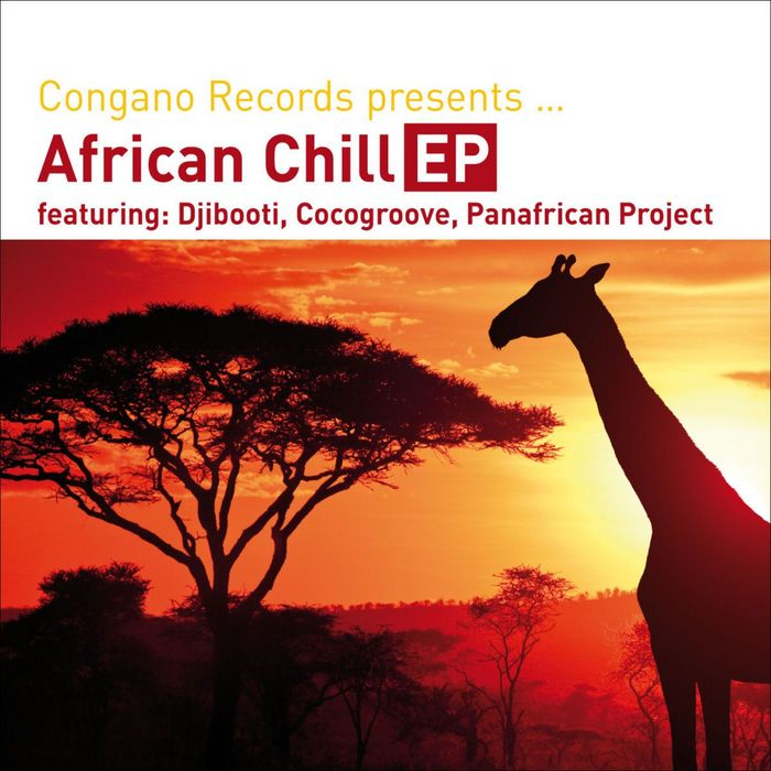 DJIBOOTI/COCOGROOVE & PANAFRICAN PROJECT - Congano Records Presents African Chill