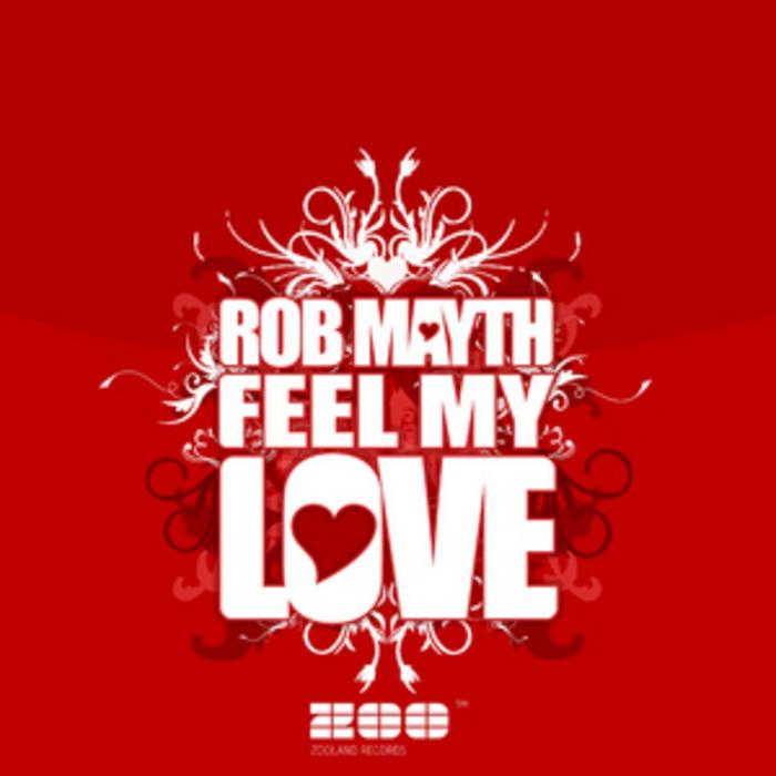 MAYTH, Rob - Feel My Love