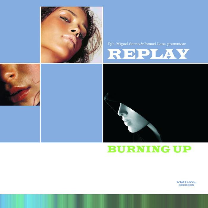 REPLAY - Burning Up