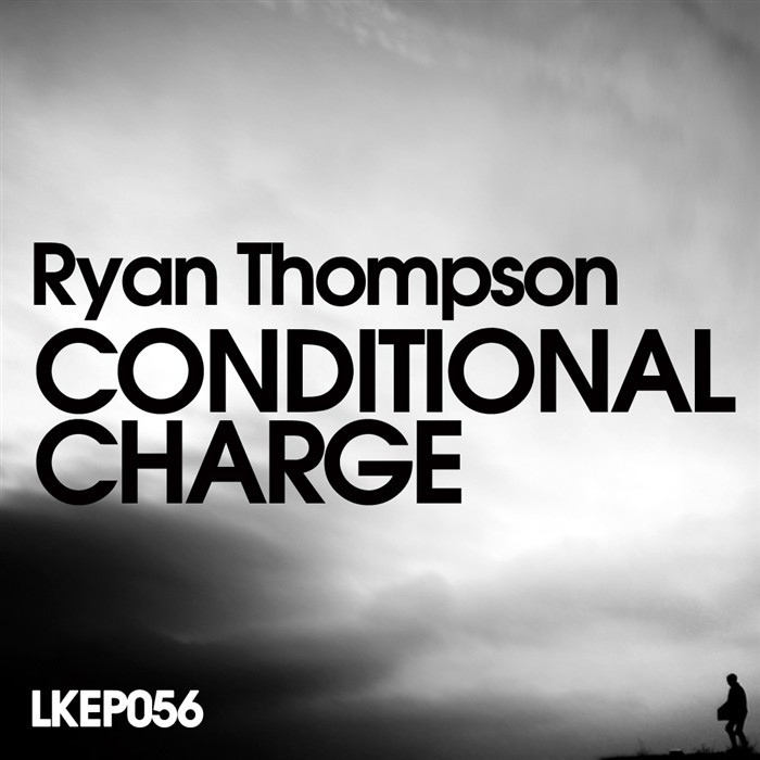 THOMPSON, Ryan - Conditional Charge EP