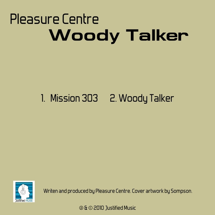 PLEASURE CENTRE - Woody Talker