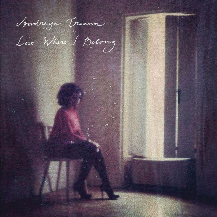 TRIANA, Andreya - Lost Where I Belong