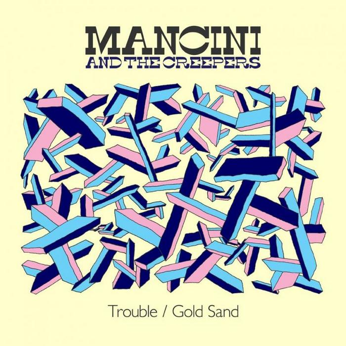 MANCINI & THE CREEPERS - Trouble
