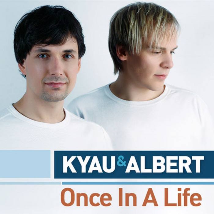 KYAU & ALBERT - Once In A Life