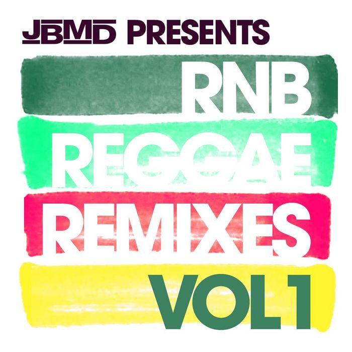 JBMD - RnB Reggae Remixes Vol 1