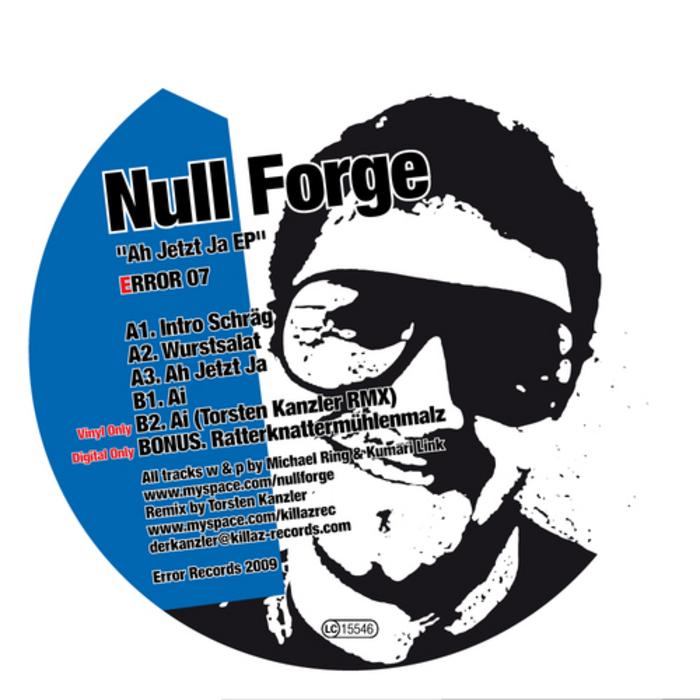 NULL FORGE - Ah Jetzt Ja EP