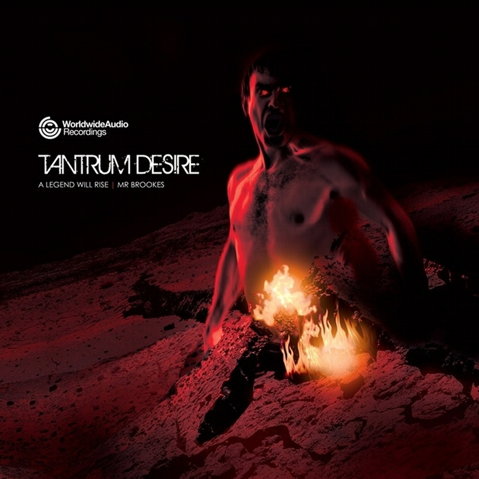 TANTRUM DESIRE - A Legend Will Rise