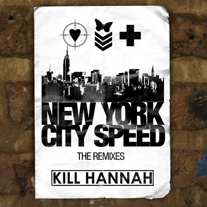 KILL HANNAH - New York City Speed (remixes)
